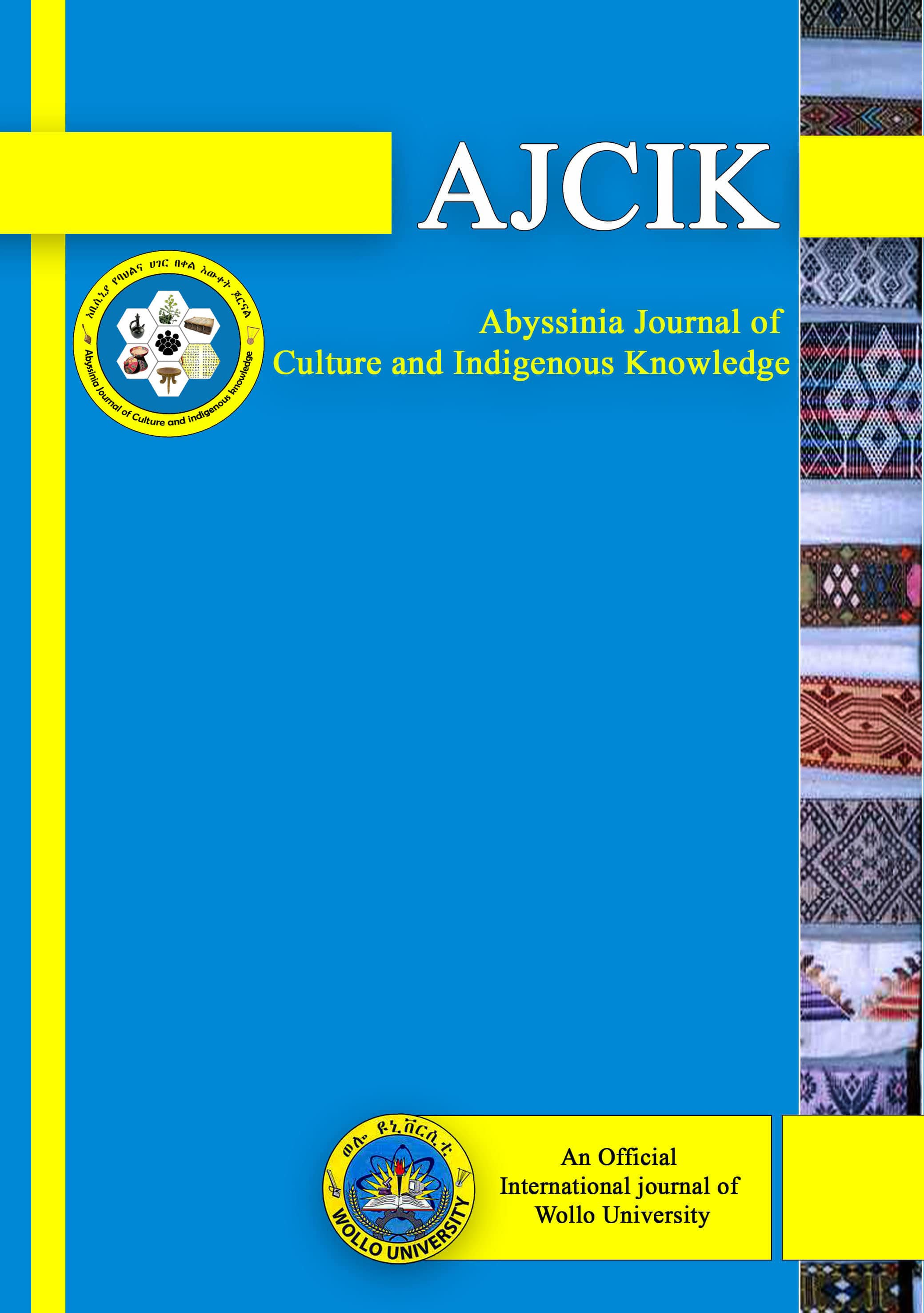 The Abyssinia Journal of Culture and Indigenous Knowledge (AJCIK)